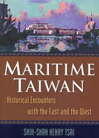 Maritime Taiwan : historical encounters with the East and the West